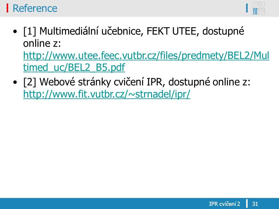 Reference [1] Multimediální učebnice, FEKT UTEE, dostupné online z: http://www.utee.feec.vutbr.cz/files/predmety/BEL2/Multimed_uc/BEL2_B5.pdf.